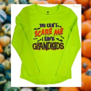 You Can't Scare Me I Have Grandkids Long Sleeve
